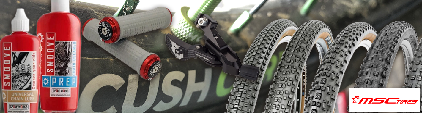 Cushcore, MSC Tires, Wolf Tooth, Revgrips, Smoove